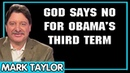 Mark Taylor Update 10 15 2018 GOD SAYS NO FOR OBAMA'S THIRD TERM