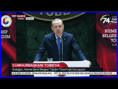 Cumhurbaşkanı Erdoğanın Tobb Hizmet Şeref Belgesi Takdim Töreni Konuşması 11 Mayıs 2018