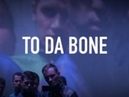 TO DA BONE Teaser (LA)HORDE