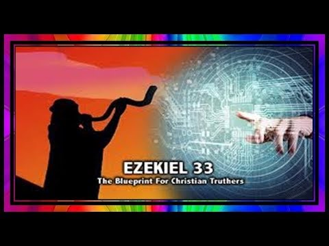 A Blueprint for Christian Truthers The Duty of a Watchman EZEKIEL 33 1 9
