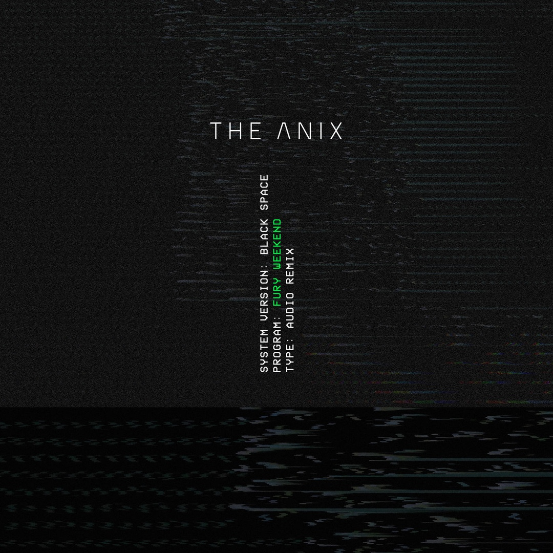 The Anix - Black Space (Fury Weekend Remix)