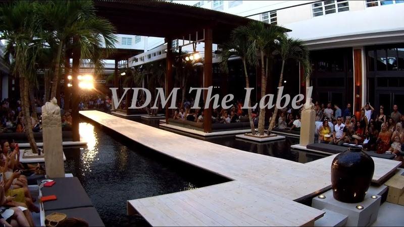 VDM the Label Resort 2019 Fashion Palette Runway Show @ Miami Swim the Setai Hotel