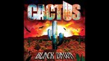 Cactus - Black Dawn. Full Alb