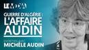 GUERRE D'ALGÉRIE L'AFFAIRE AUDIN