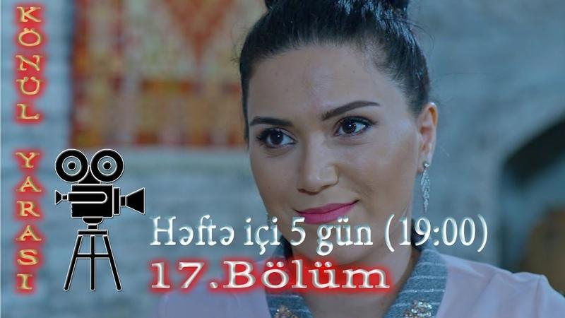 Könül Yarası (17-ci bölüm) - TAM HİSSƏ
