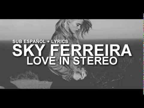 Sky Ferreira - Love In Stereo ( Sub Español Lyrics )