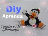 DIY - PINGUIM PORTA GUARDANAPO ELISANGELA MOTTA
