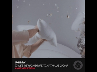 Sagan - Takes Me Higher (feat. Nathalie Gioia) (OUT NOW)