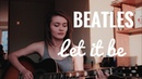 The Beatles - Let it be (cover by Нина Русяйкина)