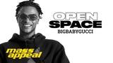 Open Space BIGBABYGUCCI Mass Appeal