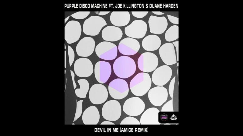 Purple Disco Machine ft. Joe Killington Duane Harden - Devil In Me (Amice Remix)