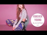 BLACKPINK - FOREVER YOUNG 8D USE HEADPHONE