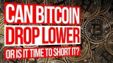 BITCOIN 2018 - 2019 - Can Bitcoin Drop Lower or Is It Time to Short It