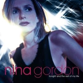 Nina Gordon альбом Tonight And The Rest Of My Life