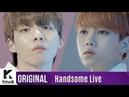 Handsome Live(잘생긴 라이브): WOO JIN YOUNG(우진영), KIM HYUN SOO(김현수) _ Falling in love(설레고 난리)