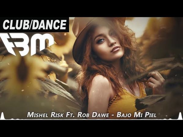 Mishel Risk Ft. Rob Dawe - Bajo Mi Piel (Original Mix) | FBM