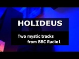 HOLIDEUS - Two mystic tracks from BBC Radio 1 (Annie Nightingale show) Futuristic Trends