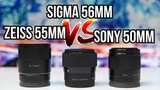SIGMA IS SHARPER?! - Sigma 56mm f/1.4 VS Sony 50mm E VS Zeiss 55mm f/1.8 | Sony a6500 a6300 a6000