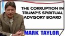 Mark Taylor December 04 2018 — THE CORRUPTION IN TRUMP'S SPIRITUAL ADVISORY BOARD