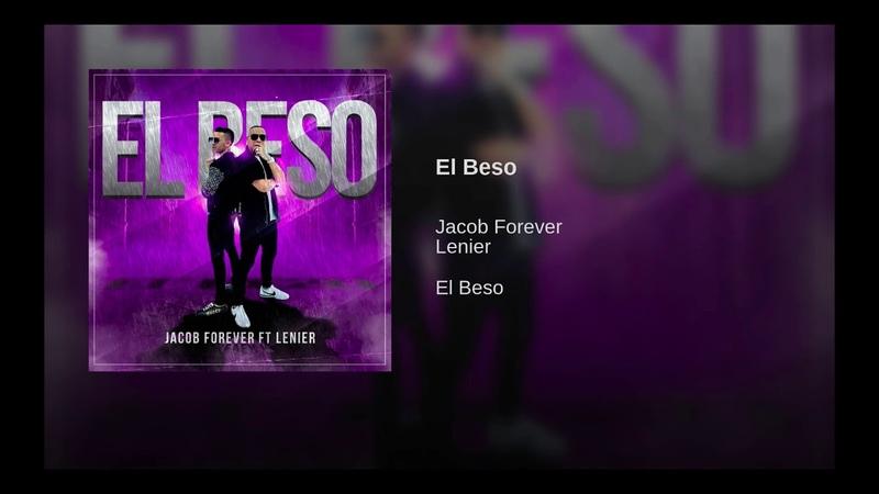 Jacob Forever ft Lenier - El Beso (Audio Oficial)
