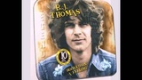B.J Thomas ANOTHER SOMEBODY DONE SOMEBODY WRONG