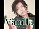 GACKT SHINが全力でGACKTさんに寄せてVanilla歌ってみた Vanilla