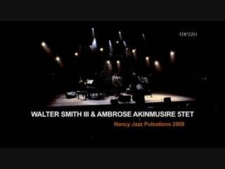 Walter Smith III  Ambrose Akinmusire 5tet - Nancy Jazz Pulsations 2009