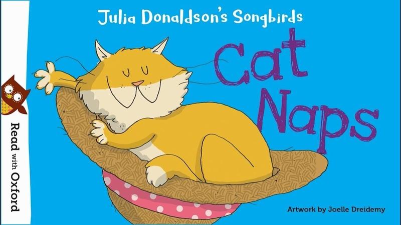Story time   Cat Naps by Julia Donaldson   Oxford Owl