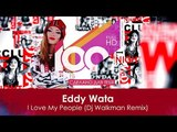 Eddy Wata - I Love My People (Dj Walkman Remix) 100 Made For You