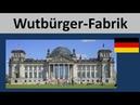 Der Bundestag ist eine Wutbürger-Fabrik