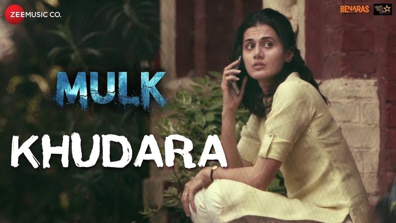 Khudara | Mulk | Rishi Kapoor, Taapsee Pannu, Prateik Babbar Rajat Kapoor | Vishal Dadlani