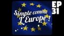 La France en marche EP31 Le rêve Européen pour les nuls