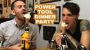 Power Tool Dinner Party Joseph's Machines