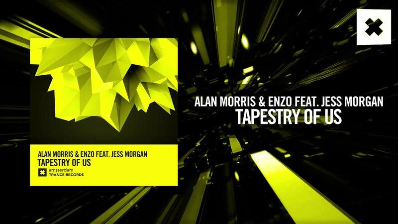 Alan Morris Enzo feat. Jess Morgan - Tapestry of Us (Amsterdam Trance)