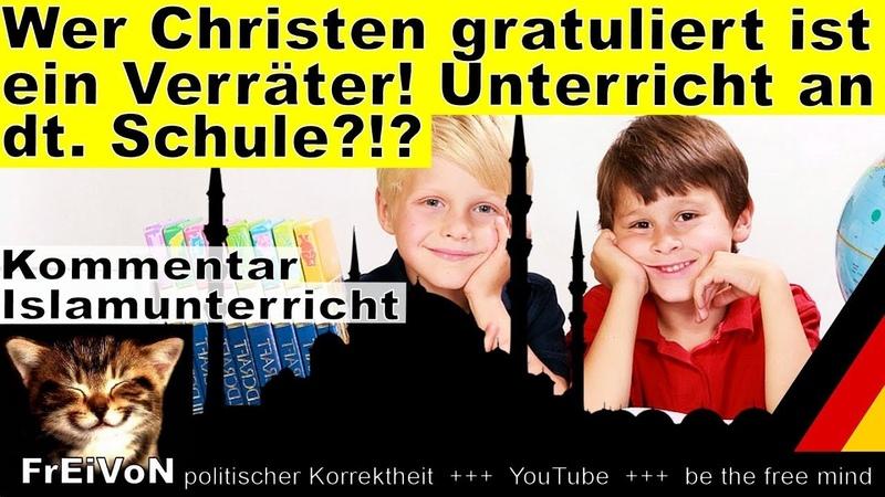 Wer Christen beglückwünscht ist ein Verräter! Unterricht an dt. Schule