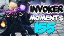 Dota 2 Invoker Moments Ep. 155