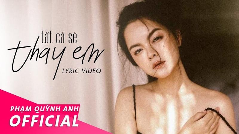 Tất Cả Sẽ Thay Em - Lyric Video | Phạm Quỳnh Anh