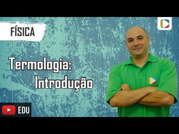 Física - Introdução à Termologia