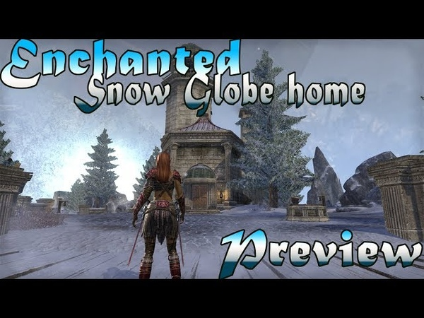 ESO Enchanted Snow Globe Home Preview