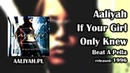 Aaliyah - If Your Girl Only Knew (Beat A Pella) [
