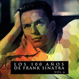 Frank Sinatra альбом Los 100 Años De Frank Sinatra Vol. 6