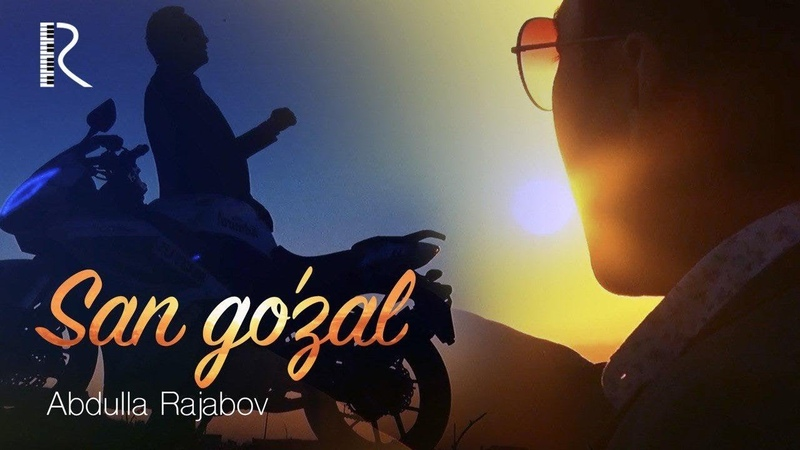 Abdulla Rajabov - San go'zal | Абдулла Ражабов - Сан гузал
