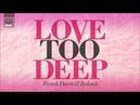 Ferreck Dawn Redondo Love Too Deep Radio Edit