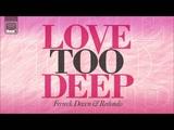 Ferreck Dawn &amp Redondo - Love Too Deep (Radio Edit)