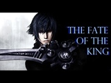 The Fate of the King (Final Fantasy XV)