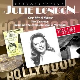 Julie London альбом Julie London: Cry Me a River