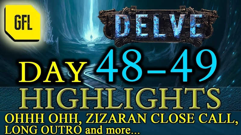 Path of Exile 3.4 Delve DAY 48-49 Highlights ZIZARAN CLOSE CALL, NICE RELICS, long outro and more