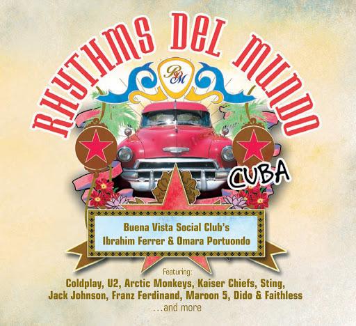 Rhythms Del Mundo альбом Rhythms Del Mundo Cuba
