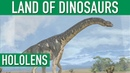 Land Of Dinosaurs HoloLens Mixed Reality Prehistoric Journey