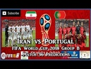 Iran vs Portugal FIFA World Cup 2018 Group B Match 36 Predictions FIFA 18